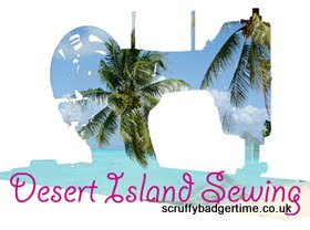 Desert Island Sewing with Scruffy Badger (aka Winnie)